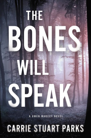 The Bones Will Speak Paperback  by Carrie Stuart Parks