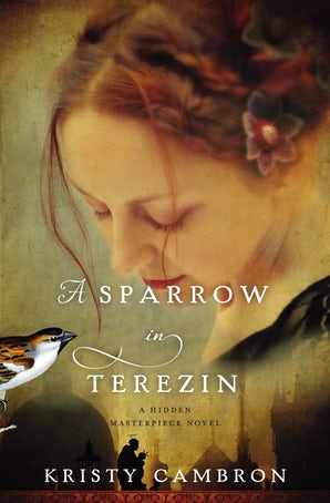 A Sparrow in Terezin Paperback  by Kristy Cambron