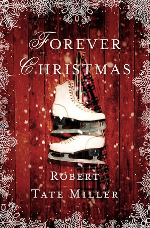 Forever Christmas Hardcover  by Robert Tate Miller