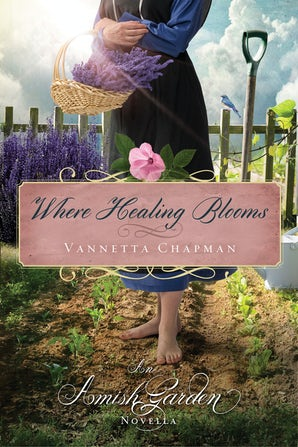 Where Healing Blooms eBook DGO by Vannetta Chapman