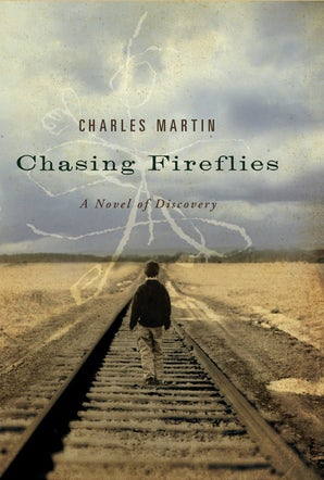 Chasing Fireflies eBook  by Charles Martin
