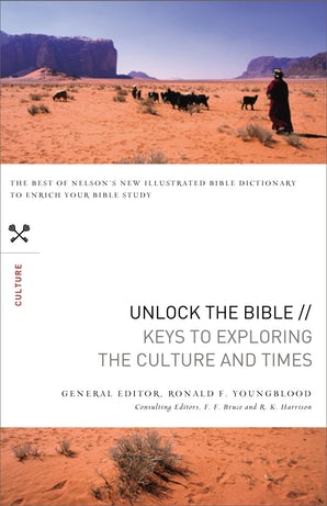 Unlock the Bible: Keys to Exploring the Culture and Times book image