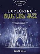 Exploring Blue Like Jazz DVD-Based Study