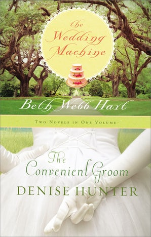 The Convenient Groom and   Wedding Machine eBook  by Denise Hunter