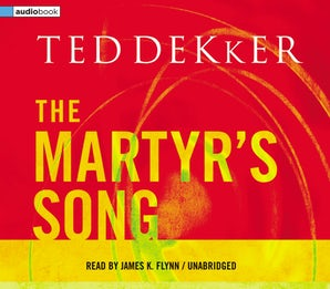 The Martyr's Song Downloadable audio file UBR by Ted Dekker