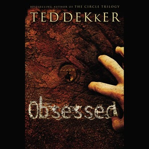 Obsessed Downloadable audio file ABR by Ted Dekker