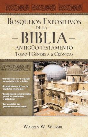 Bosquejos expositivos de la Biblia, Tomo I: Génesis - 2 Crónicas book image