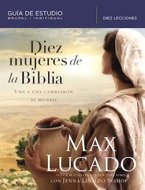 Diez mujeres de la Biblia Paperback  by Max Lucado