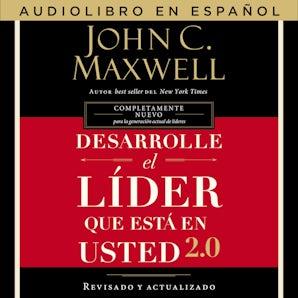 Desarrolle el líder que está en usted 2.0 Downloadable audio file UBR by John C. Maxwell