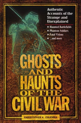 Ghosts and Haunts of the Civil War