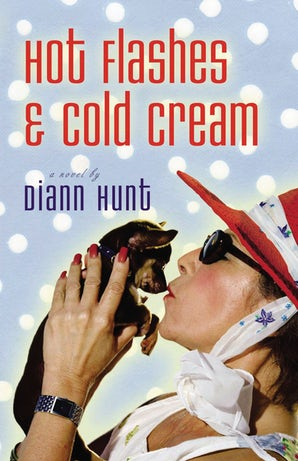 Hot Flashes and Cold Cream Paperback  by Diann Hunt