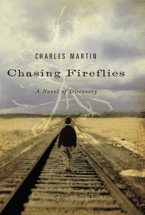 Chasing Fireflies Paperback  by Charles Martin