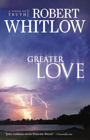 Greater Love Paperback  by Robert Whitlow