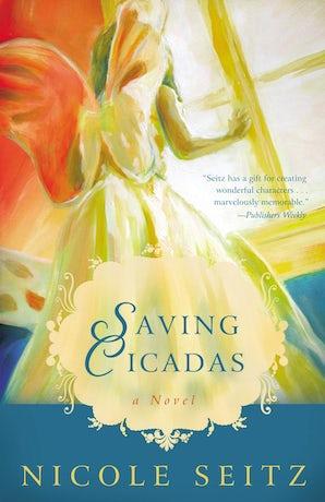 Saving Cicadas Paperback  by Nicole Seitz
