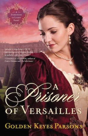 A Prisoner of Versailles Paperback  by Golden Keyes Parsons