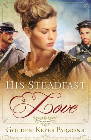 His Steadfast Love Paperback  by Golden Keyes Parsons