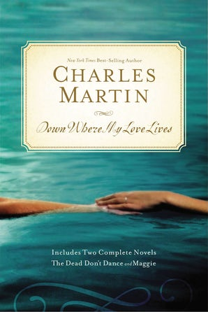 Down Where My Love Lives Paperback  by Charles Martin