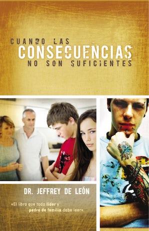 Cuando las consecuencias no son suficientes Paperback  by Jeffrey D. De León