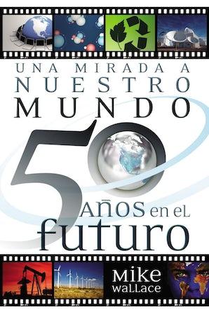 una-mirada-a-nuestro-mundo-50-anos-en-el-futuro