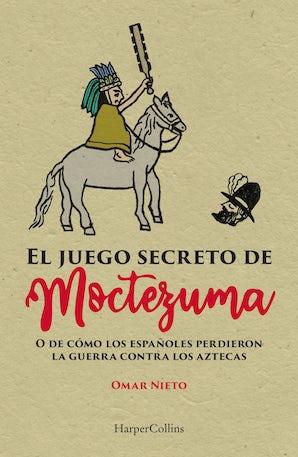 El juego secreto de Moctezuma eBook