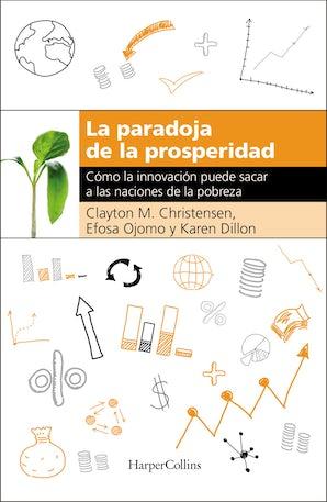 La paradoja de la prosperidad eBook  by Clayton M. Christensen