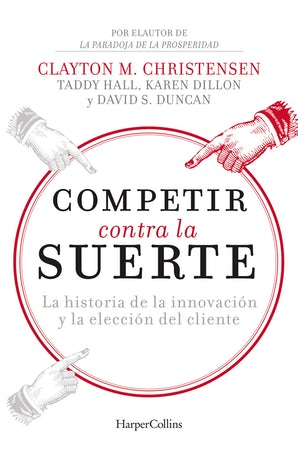 Competir contra la suerte eBook  by Clayton M. Christensen