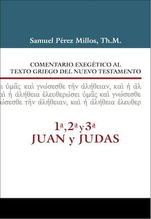 Comentario Exegético al texto griego del N.T. - 1ª, 2ª, 3ª Juan y Judas book image
