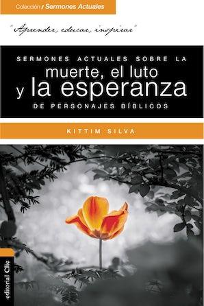 Sermones actuales sobre la muerte, el luto y la esperanza de personajes bíblicos book image