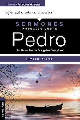 Sermones actuales sobre Pedro (Modern Sermons About Peter Spanish Edition)