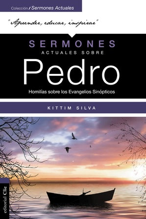 Sermones actuales sobre Pedro (Modern Sermons About Peter Spanish Edition) book image