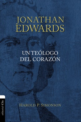 Jonathan Edwards, un teólogo del corazón