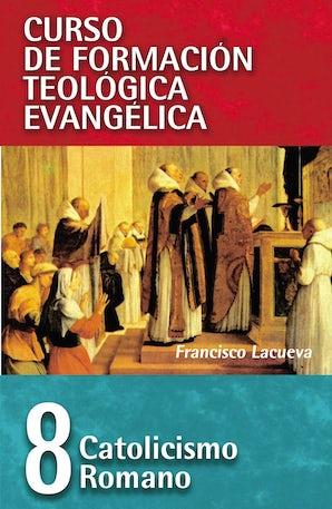 CFT 08 - Catolicismo Romano Paperback  by Francisco Lacueva