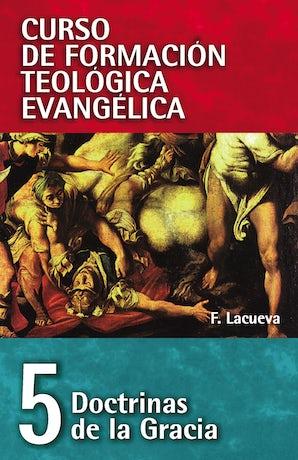 CFT 05 - Doctrinas de la gracia Paperback  by Francisco Lacueva