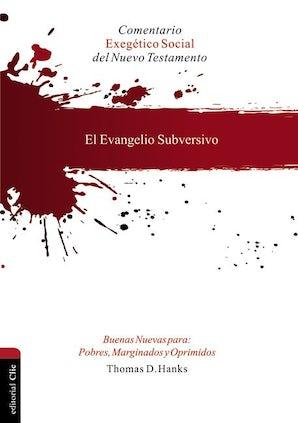 Evangelio subversivo. Buenas nuevas para pobres, marginados y oprimidos book image