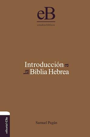 Introducción a la Biblia hebrea Hardcover  by Samuel Pagán