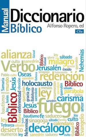 Diccionario manual bíblico Paperback REV by Alfonso Ropero