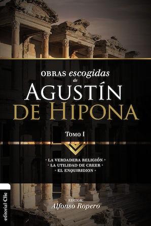 Obras escogidas de Augustín de Hipona, Tomo 1 Paperback  by Alfonso Ropero