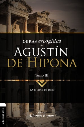 Obras escogidas de Augustín de Hipona, Tomo 3 Paperback  by Alfonso Ropero