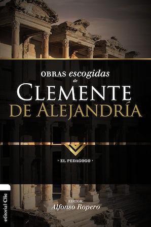 Obras escogidas de Clemente de Alejandría Paperback  by Alfonso Ropero