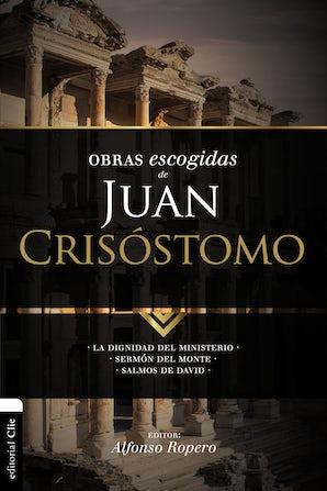 Obras escogidas de Juan Crisóstomo Paperback  by Alfonso Ropero